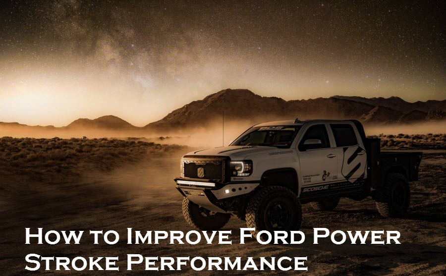 How to Improve Ford Power Stroke Performance