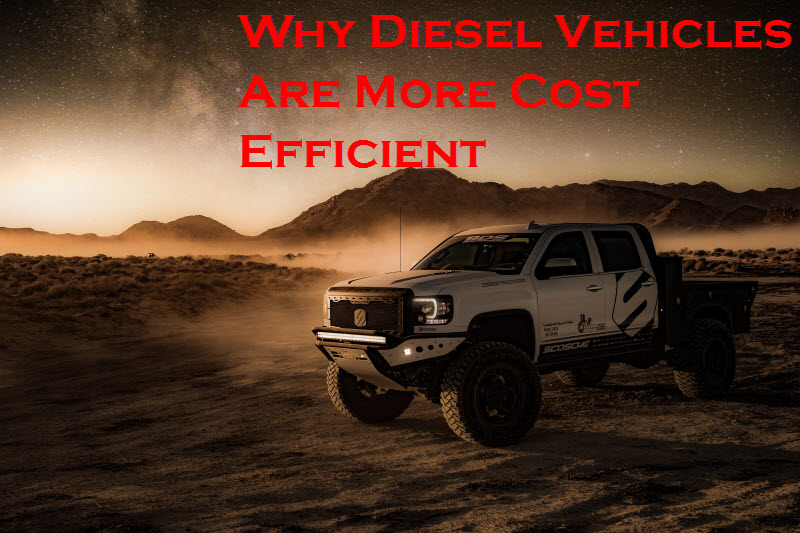 Why Diesel Vehicles Are More Cost Efficient